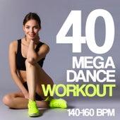 40 Mega Dance Workout BPM 140 - 160 by Various Artists