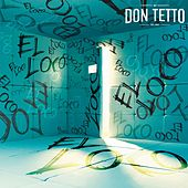 El Loco by Don Tetto