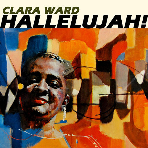 Hallelujah by Clara Ward