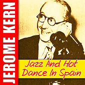 Jazz and Hot Dance in Spain by Jerome Kern
