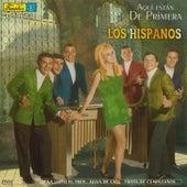 Aquí Están... De Primera by Los Hispanos