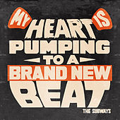 My Heart Is Pumping to a Brand New Beat - Single by The Subways