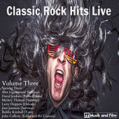 Classic Rock Hits Live, Vol. 3 by Various Artists