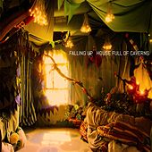 House Full of Caverns by Falling Up