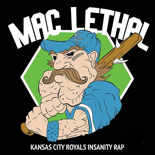 Kansas City Royals Insanity Rap by Mac Lethal