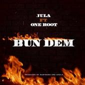 Bun Dem (feat. One Root) by Jula