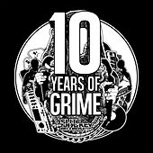 Slit Jockey Presents 10 Years of Grime by Various Artists