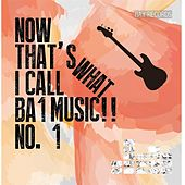 Now That's What I Call Ba1 Music!!, No. 1 by Various Artists