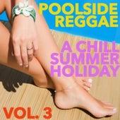 Poolside Reggae: A Chill Summer Holiday, Vol. 3 von Various Artists