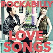 Rockabilly Love Songs by Various Artists
