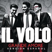 Grande Amore (Spanish Version) by Il Volo