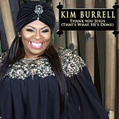 Thank You Jesus (That's What He's Done) by Kim Burrell