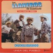 Chuchuluqueando by Los Llaneros De Guamuchil
