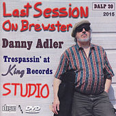 Last Session on Brewster by Danny Adler