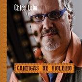 Cantigas de Violeiro by Chico Lobo