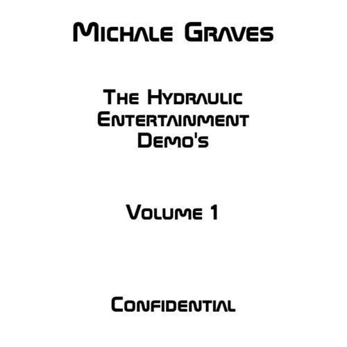 Michale Graves - The Hydraulic Entertainment Demo's Volume 1 by Michale Graves