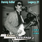 The Danny Adler Legacy Series Vol 21 Radio Equipped 2 by Danny Adler