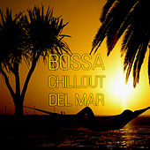Bossa Chillout del Mar - Bossa Ibiza 2015 Lounge Music and Chill Out Music, Time to Relax, Siesta Holidays, Cocktail Drinks, Coffee Lounge by Various Artists