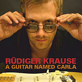 A Guitar Named Carla by Rüdiger Krause