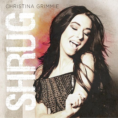 Shrug by Christina Grimmie