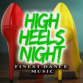 High Heels Night - Finest Dance Music by Various Artists
