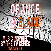 Music Inspired by the TV Series: Orange Is the New Black (Seasons 1-3) by Various Artists