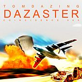 Dazaster by Tom Dazing