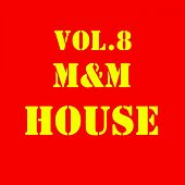 M&M House, Vol. 8 - EP by Various Artists