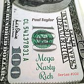 Mega Nasty Rich (Series #002) by Paul Taylor