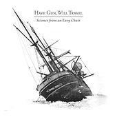 Science from an Easy Chair by Have Gun, Will Travel