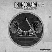 Phonograph, Vol. 2 (Compiled By Caballero) by Various Artists