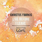 Live Before I Leave by Christos Fourkis
