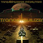 Trance Quilizer, Vol.1 (Tranquilizing Dance And PSY Traxx) by Various Artists