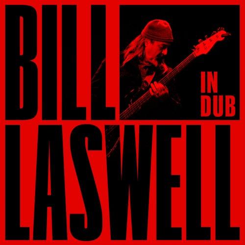 In Dub by Bill Laswell