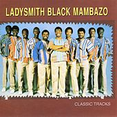 Classic Tracks by Ladysmith Black Mambazo