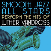 Smooth Jazz All Stars Perform the Hits of Luther Vandross by Smooth Jazz Allstars