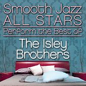 Smooth Jazz All Stars Perform the Best of the Isley Brothers by Smooth Jazz Allstars
