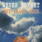Never Forget von The Beach Boys
