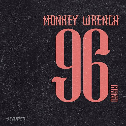 96 Grind by Monkeywrench