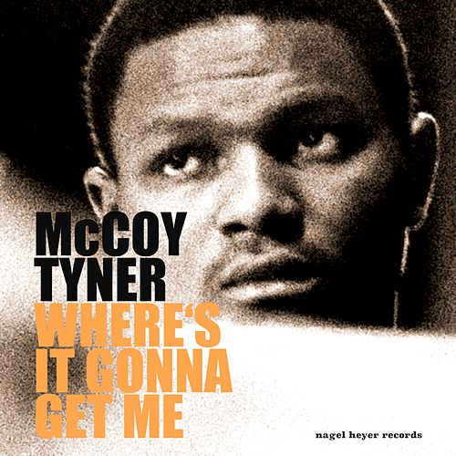 Where's It Gonna Get Me - Ballads and Feelings by McCoy Tyner
