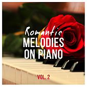Romantic Melodies on Piano, Vol. 2 by Various Artists