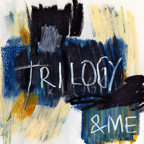 Trilogy by And Me