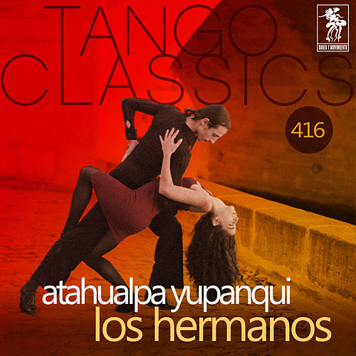 Los Hermanos (Historical Recordings) by Atahualpa Yupanqui