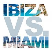 Ibiza vs. Miami by Various Artists