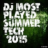 DJ Most Played Summer Tech 2015 by Various Artists