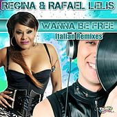 Wanna Be Free (Italian Remixes) by Regina