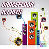Dancefloor DJ Hits by Various Artists