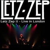 Letz Zep II -  Live in London by Letz Zep