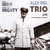 The High & The Mighty by Alex Riel Trio