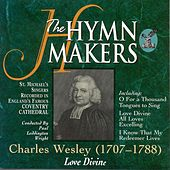 The Hymn Makers Love Divine by St. Michael's Singers
